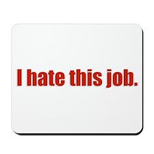 Job Hater Mousepad