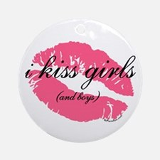 i kiss girls and boys Ornament (Round)