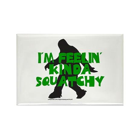 FEELIN' KINDA SQUATCHY Rectangle Magnet (100 pack)