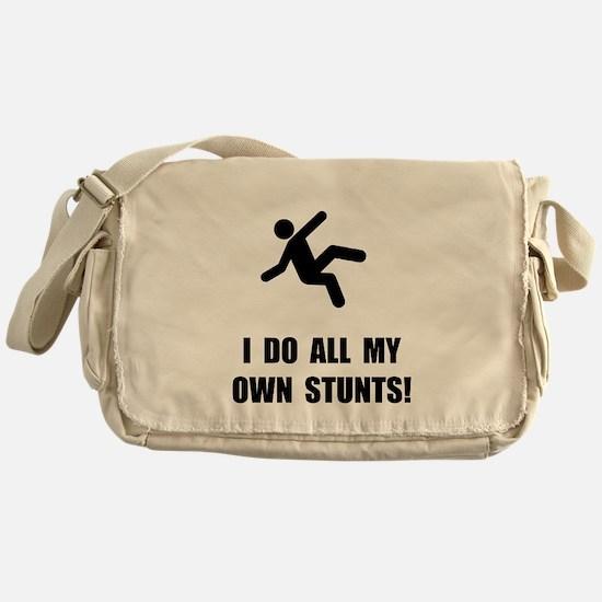Do All My Own Stunts Messenger Bag