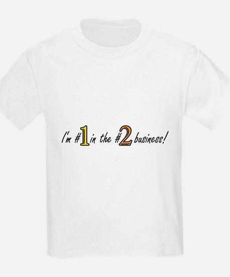 Im #1 in the #2 business! Yellow/Brown T-Shirt
