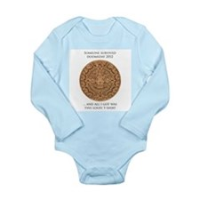 Someone survived Doomsday 2012 Long Sleeve Infant