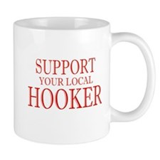 Support Your Local Hooker Red Mug