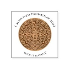 I survived Doomsday 2012 - Suck it Mayans! Square