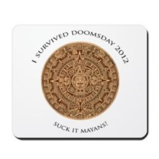 I survived Doomsday 2012 - Suck it Mayans! Mousepa