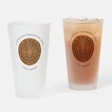 I survived Doomsday 2012 - Suck it Mayans! Drinkin