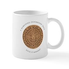I survived Doomsday 2012 - Suck it Mayans! Mug