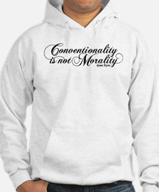 Conventionality Is Not Morality Hoodie