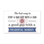 Stop a bad guy with a gun 20x12 Wall Decal