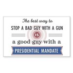 Stop a bad guy with a gun Sticker (Rectangle)