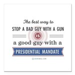Stop a bad guy with a gun Square Car Magnet 3