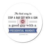 Stop a bad guy with a gun Round Car Magnet