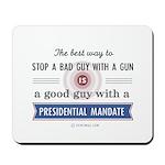 Stop a bad guy with a gun Mousepad