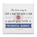 Stop a bad guy with a gun Tile Coaster