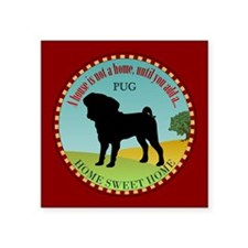 "Pug Home Square Sticker 3"" x 3"""