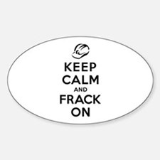 Keep Calm and Frack On Decal