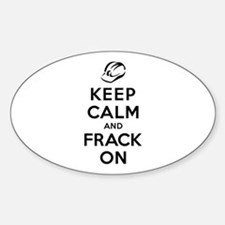 Keep Calm and Frack On Sticker (Oval)