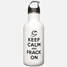 Keep Calm and Frack On Water Bottle