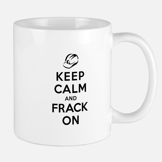 Keep Calm and Frack On Mug