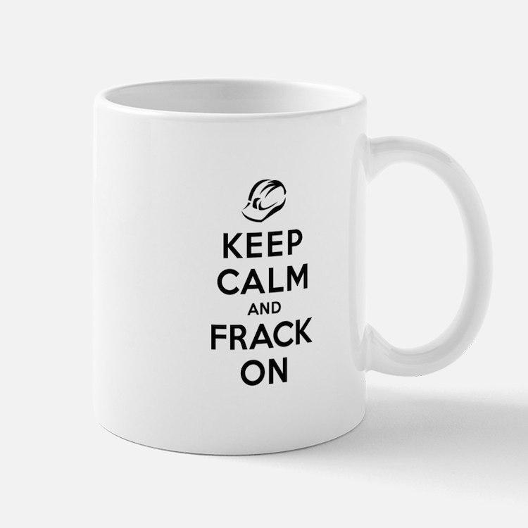 Keep Calm and Frack On Mug
