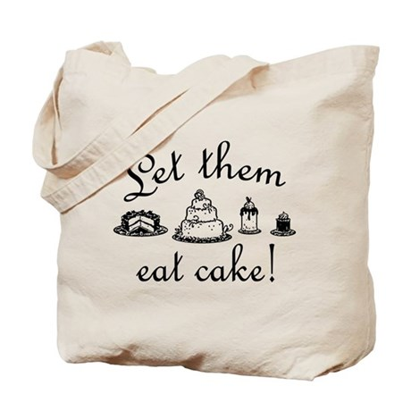 Sweet Let Them Eat Cake Tote Bag