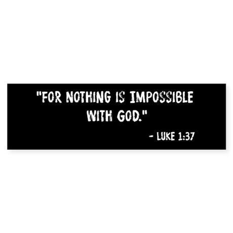 Nothing Is Impossible Luke 1 37 Sticker (Bumper)