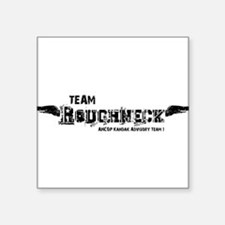 "Team Roughneck Square Sticker 3"" x 3"""