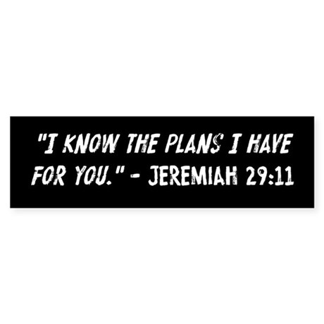 I Know The Plans Jeremiah 29 11 Sticker (Bumper)