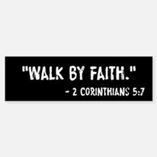 Walk By Faith 2 Cor 5:7 Bumper Bumper Sticker