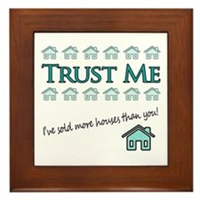 Trust Me: Ive sold more houses than you! Framed Ti