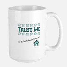 Trust Me: Ive sold more houses than you! Large Mug