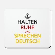 Halten Ruhe und Sprechen Deutsch Mousepad