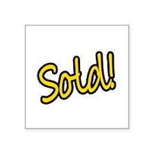 """Sold! Square Sticker 3"""" x 3"""""""