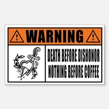 Death before dishonor - Nothing before coffee Stic