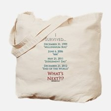 Survived... Whats Next?!? Tote Bag