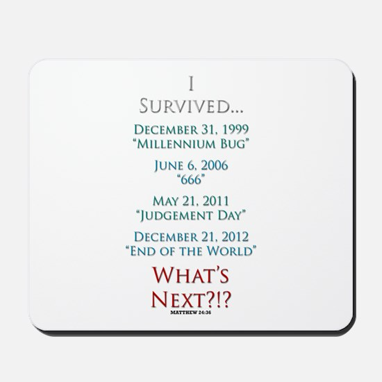 Survived... Whats Next?!? Mousepad