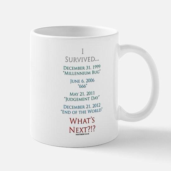 Survived... Whats Next?!? Mug