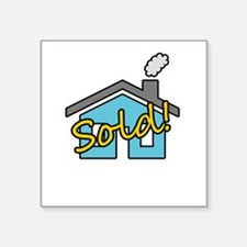 """House Sold! Square Sticker 3"""" x 3"""""""