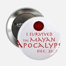 """I Survived the Mayan Apocalypse 2.25"""" Button"""