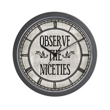Observe The Niceties Wall Clock