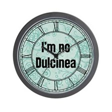 I'm No Dulcinea Wall Clock