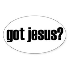 Got Jesus? Oval Decal