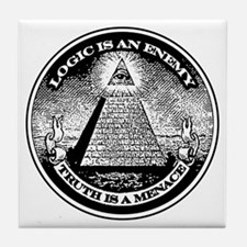 LOGIC IS AN ENEMY / TRUTH IS A MENACE Tile Coaster