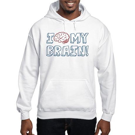 I Love My Brain Hooded Sweatshirt