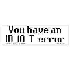 ID10T... Bumper Bumper Sticker