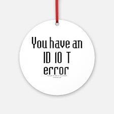 ID10T... Ornament (Round)
