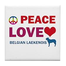 Peace Love Belgian Laekenois Tile Coaster