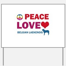 Peace Love Belgian Laekenois Yard Sign