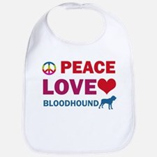 Peace Love Bloodhound Bib
