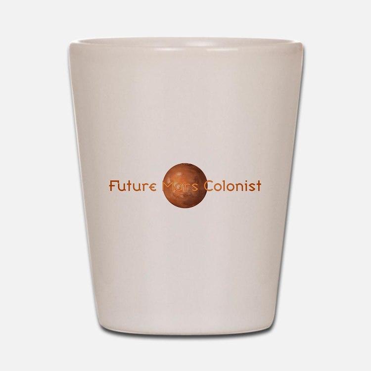 Future Mars Colonist Shot Glass